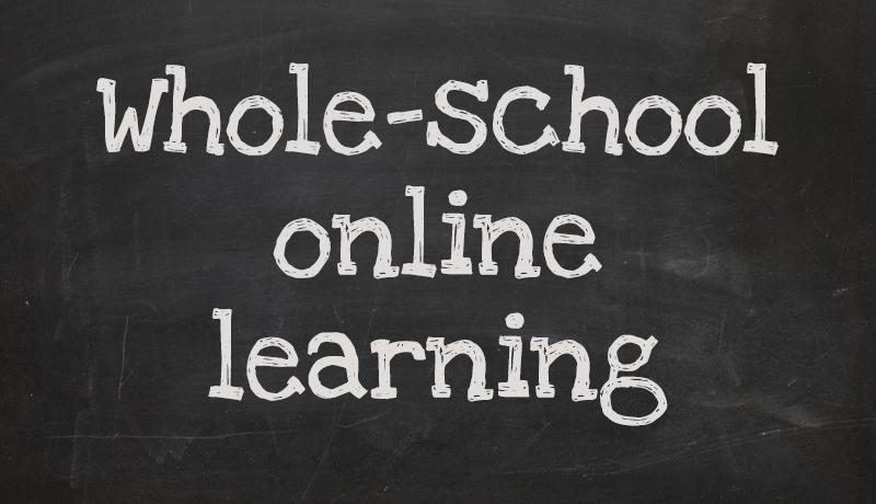 Whole-school online learning