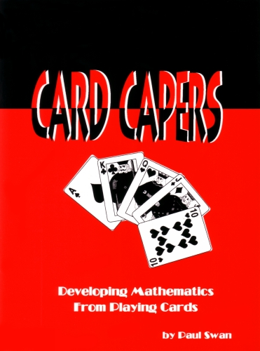 BOOK | Card capers: Developing mathematics from playing cards (Paul Swan, 1998)