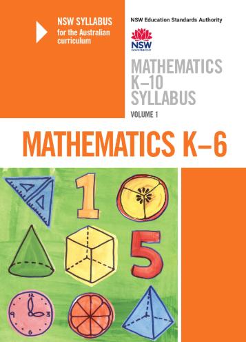 Mathematics K-10 Syllabus for the Australian Curriculum Vol 1: K-6 (BOSNSW, 2019 Updated Version)