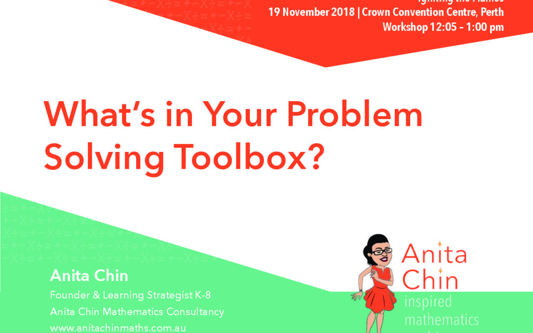 WORKSHOP   What's in Your Problem Solving Toolbox? by Anita Chin (MAWA Annual Primary Conference, Perth, 2018)
